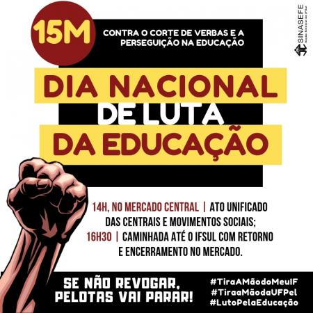 e6952009f867 #15M: Dia Nacional de Luta da Educação | Programação Pelotas 14h, no  Mercado Central | Ato unificado das centrais e movimentos sociais;16h30 |  Caminhada até ...
